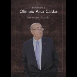Homenaxe a Olimpio Arca Caldas. Un mestre do pobo