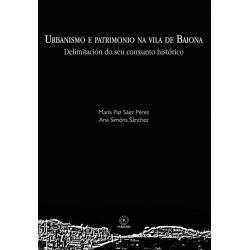 Urbanismo e patrimonio na vila de Baiona