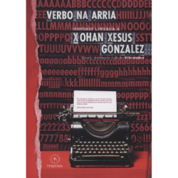 Verbo na arria. Homenaxe literaria a Xohan Xesus González