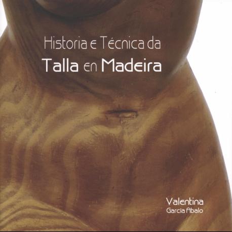 Historia e Técnica da Talla en Madeira