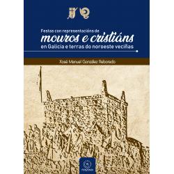 Festas con representacións de mouros e cristiáns en Galicia e terras do noroeste veciñas