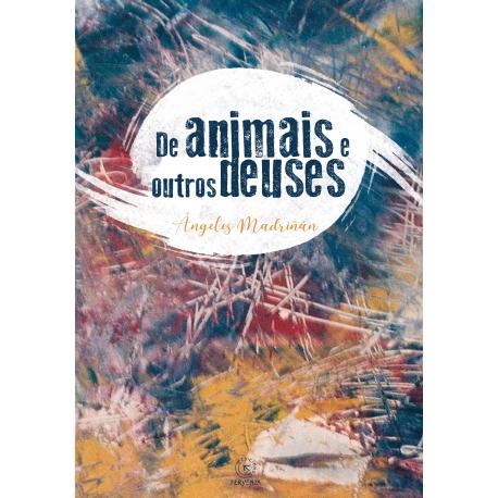 De animais e outros deuses